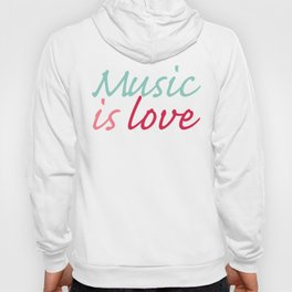 Music is Love Hoody