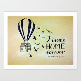 I Came Home Forever Art Print