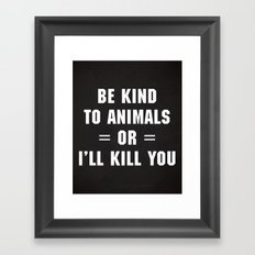 Be Kind To Animals Funny Quote Framed Art Print