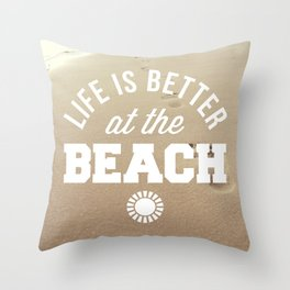 Better At The Beach Quote Throw Pillow
