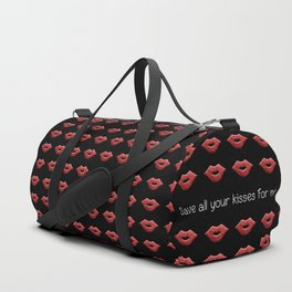 Save all your kisses for me Duffle Bag