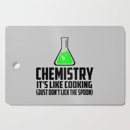 Chemistry funny quote Cutting Board