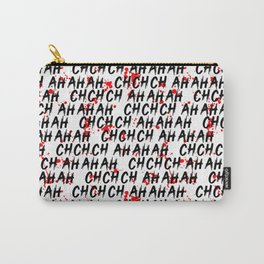 ch ch ch ah ah ah Carry-All Pouch