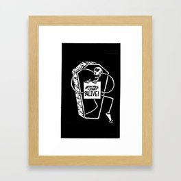 You Are Still Alive Framed Art Print