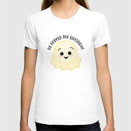 He Popped The Question - Popcorn T-shirt