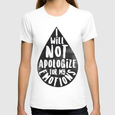 I Will Not Apolgize For My Emtions Womens Fitted Tee LARGE White