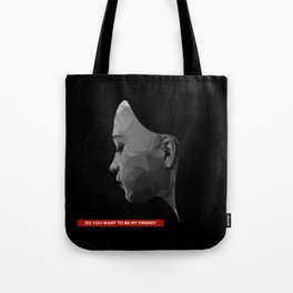 Do You Want to Be My Friend? (Edition) Tote Bag