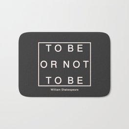 To Be Or Not Bath Mat