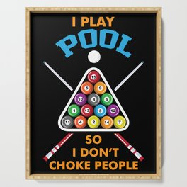 I PLAY POOL SO I DON´T CHOKE PEOPLE T-SHIRT Serving Tray