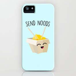 Send Noods, Funny, Cute, Quote iPhone Case
