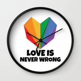 Love is always right Wall Clock