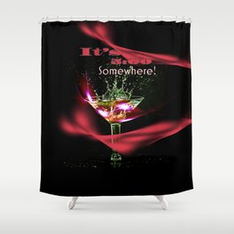 It's 5:00 O'clock Somewhere! Shower Curtain