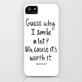 Guess why I Smile a lot iPhone Case
