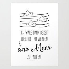 Ans Meer fahren Art Print