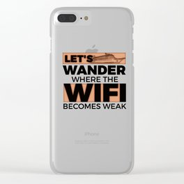 Let's Wander Where The Wifi Becomes Weak 5 Clear iPhone Case