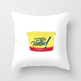 i can't believe you like her better Throw Pillow