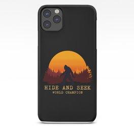 Bigfoot - Hide and Seek World Champion iPhone Case