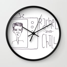 Rachel (Maddow) and Chill Wall Clock