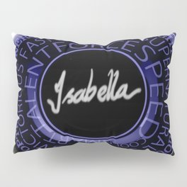 My Name is Isabella Pillow Sham