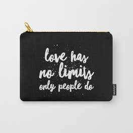 Love has no li Carry-All Pouch