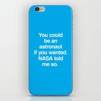 nasa iPhone & iPod Skins featuring NASA Told Me So by Emergency Compliment