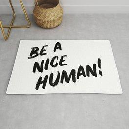 Be A Nice Human Rug