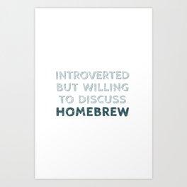 Introverted Homebrewer Art Print