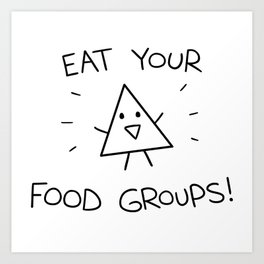 Eat your food groups! Art Print