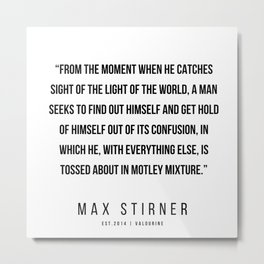 51   |Max Stirner | Max Stirner Quotes | 200604 | Anarchy Quotes Metal Print
