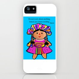 Phil.4:6 Do Not Worry Doll iPhone Case