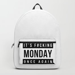 It's f#cking monday once again Backpack