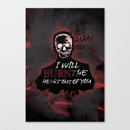 Burn The Heart Out Of You Canvas Print