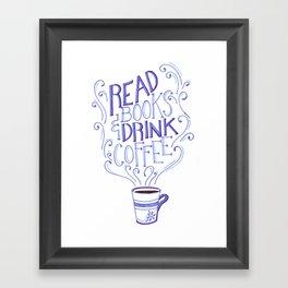 Read Books & Drink Coffee  Framed Art Print