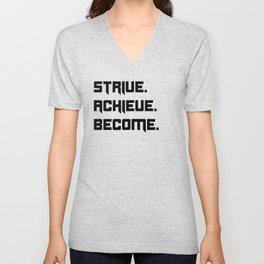 Strive, Achieve, Become Unisex V-Neck