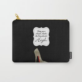 Keep your Head, Heels and Standards High  Carry-All Pouch