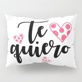 Te quiero Pillow Sham