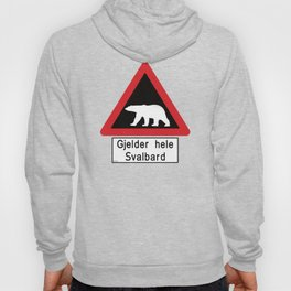 Beware of Polar Bears Sign - Svalbard Norway - Gjelder hele Svalbard Hoody