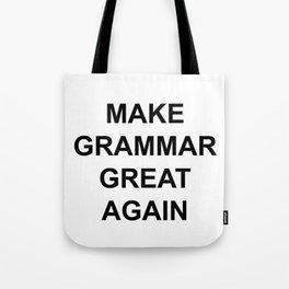 MAKE GRAMMAR GREAT AGAIN Tote Bag