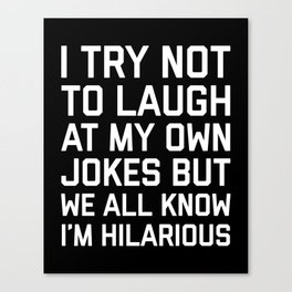 Laugh Own Jokes Funny Quote Canvas Print