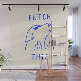 Fetch This Wall Mural