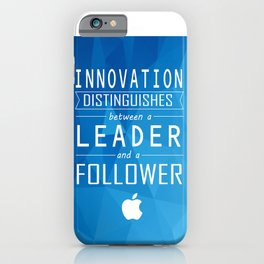Innovation distinguishes between a leader and a follower Business Inspirational Quote iPhone Case