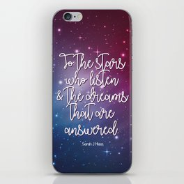 To the stars who listen & the dreams that are answered! iPhone Skin