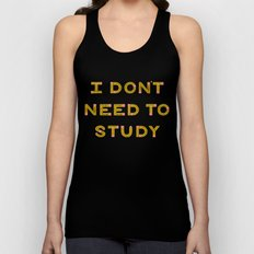 I Don't Need To Study Unisex Tank Top