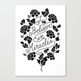 I Believe in Miracles Canvas Print