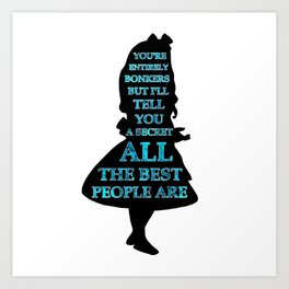 Alice In Wonderland - Watercolor Text -  Have I Gone Bonkers Quote Art Print