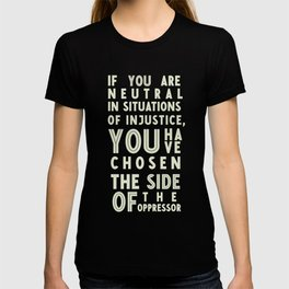 If you are neutral in front of injustice, hero Desmond Tutu on justice, awareness, civil rights, T-shirt