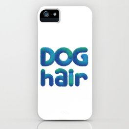 This is My Dog Hair design Funny Shedding Pet Dogs iPhone Case