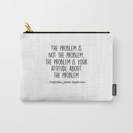 Jack Sparrow - The problem is not the problem Carry-All Pouch