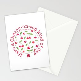 Have a Cherry-on-top kind of day Stationery Cards