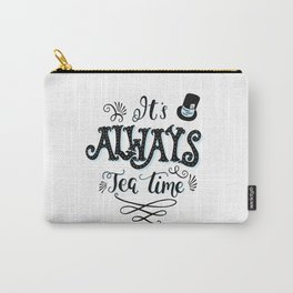 Always Tea Time Carry-All Pouch